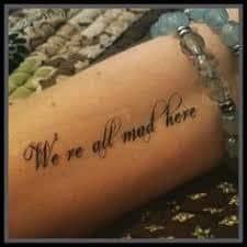 Were All Mad Here Tattoo 37