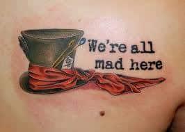 Were All Mad Here Tattoo 45