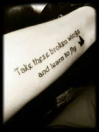 Take These Broken Wings and Learn to Fly Tattoo 21